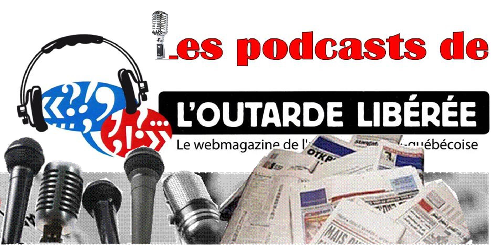 Nouveauté : L'Outarde Libérée lance son podcast mensuel