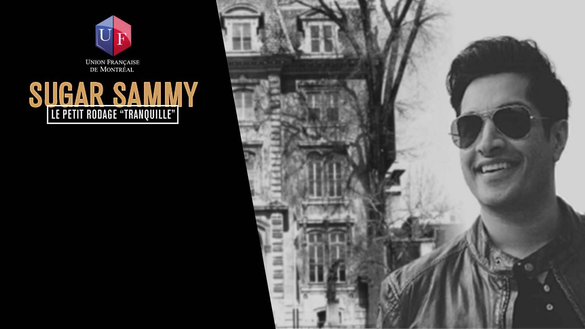 Sugar Sammy en rodage à l'Union Française
