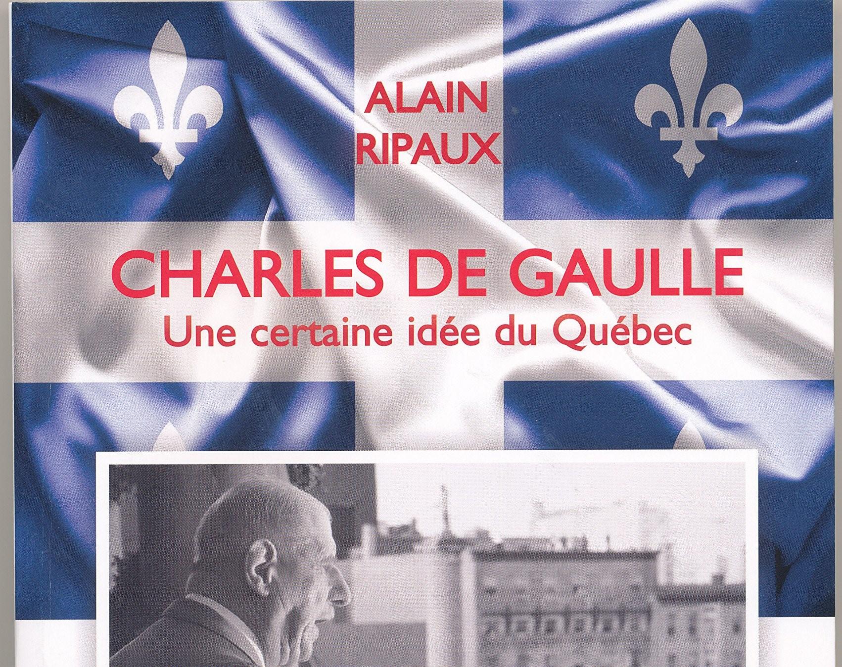 """Conférence à Montréal: """"Charles de Gaulle, une certaine idée du Québec"""""""
